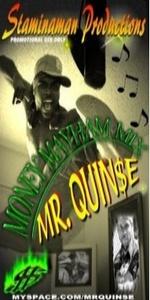 Mr. Quin$e