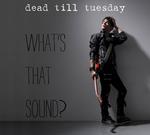 Dead Till Tuesday