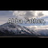 Video - Abba Father