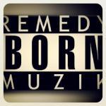 RemedyBornMuzik