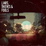Liars, Thieves & Fools