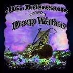 JG Johnson and the Deep Water