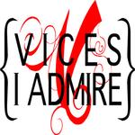 Vices I Admire