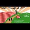 Video - LOVE FOUND A WAY