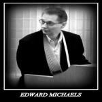 Edward Michaels