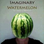 Imaginary Watermelon