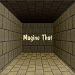 magine_that