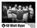 40 Watt Hype