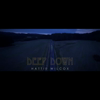 Video - Deep Down