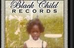 BLACK CHILD RECORDS