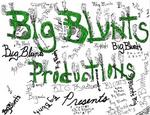 BIG BLUNTS PRODUCTIONS