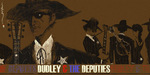 dudley and the deputies