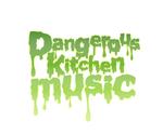 Dangerous Kitchen Music
