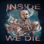 inside we die